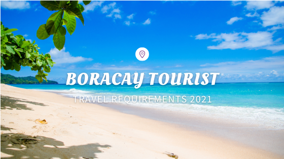 Boracay Tourist Travel Requirements 2021